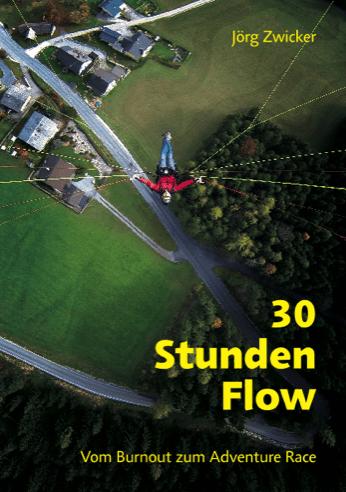 Buch Tipp: 30 Stunden Flow – Vom Burnout zum Adventure Race